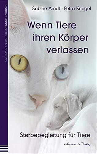 9783894273910: Wenn Tiere ihren Körper verlassen - Sterbebegleitung für Tiere
