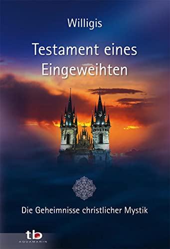 9783894275051: Testament eines Eingeweihten: Die Geheimnisse christlicher Mystik