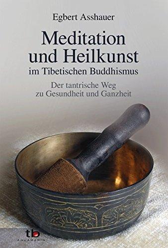 9783894275143: Meditation und Heilkunst im Tibetischen Buddhismus - Der tantrische Weg zu Gesundheit unf Ganzheit