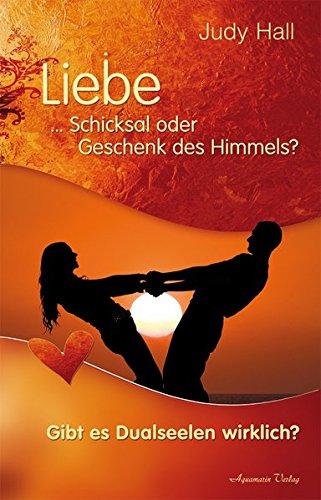 9783894275815: Liebe - Schicksal oder Geschenk des Himmels: Gibt es Dualseelen wirklich?