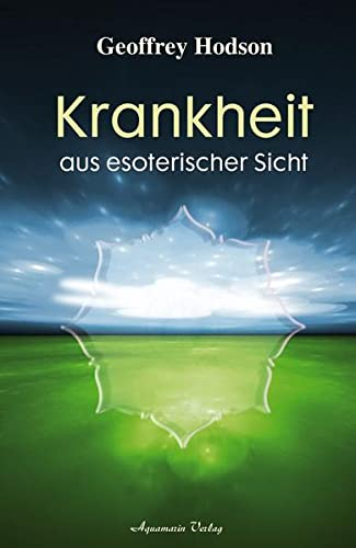 Krankheit aus esoterischer Sicht (389427607X) by Geoffrey Hodson