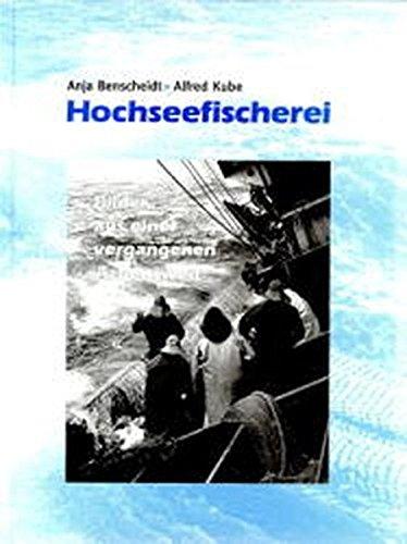 9783894297572: Hochseefischerei Bilder aus einer vergangenen Arbeitswelt. Geschichte in Bildern; Bd. 1