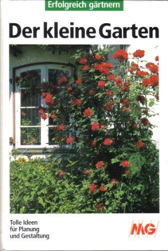 9783894301057: Der Kleine Garten. Tolle Ideen Für Planung Und Gestaltung