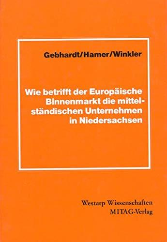 9783894320232: Wie betrifft der Europäische Binnenmarkt die mittelständischen Unternehmen in Niedersachsen?