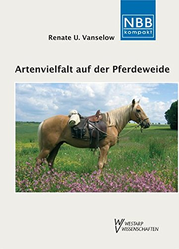 9783894321130: Artenvielfalt auf der Pferdeweide: Grünland erkennen - Zeigerpflanzen deuten