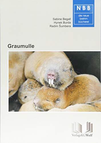 9783894322533: Graumulle - Cryptomys und Fukomys: Unterirdisch sozial lebende Stachelschweinverwandte