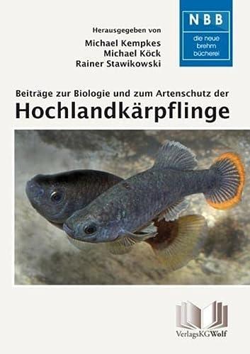 Beiträge zur Biologie und zum Artenschutz der Hochlandkärpflinge: Michael Kempkes