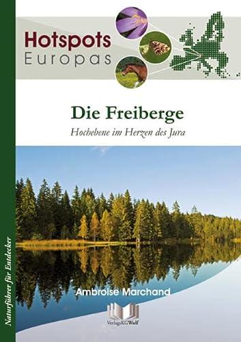 9783894322694: Die Freiberge: Hochebene im Herzen des Jura