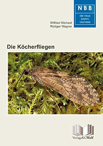 Die Köcherfliegen: Trichoptera (Paperback): Wilfried Wichard, Rüdiger Wagner
