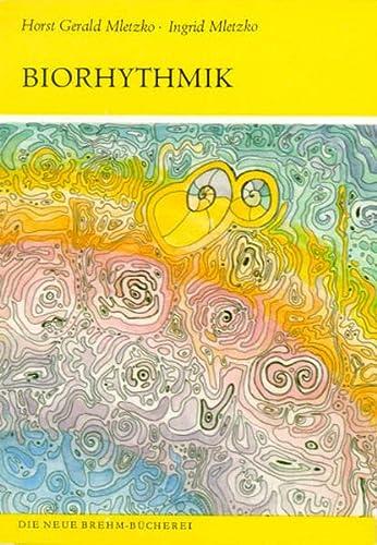 9783894323028: BIORHYTHMIK - EINF�HRUNG ... IN D. CHRONOBIOLOGIE (German Edition)