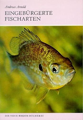9783894323929: EINGEBÜRGERTE FISCHARTEN BIOL. U. VERBR. ALLOCHT. WIL (German Edition)