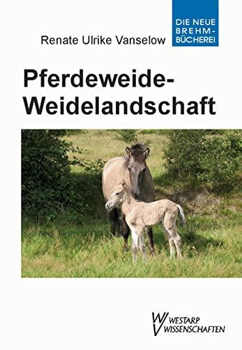 9783894329129: Pferdeweide-Weidelandschaft: Kulturgeschichtliche, ökologische und tiermedizinische Zusammenhänge - Lf u. Hb