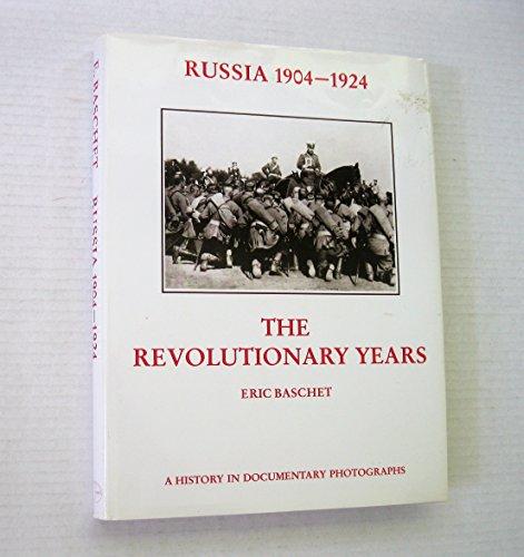 Russia 1904-1924: The Revolutionary Years: Baschet, Eric
