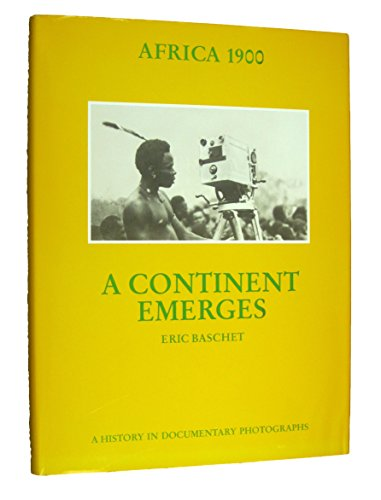 9783894340063: Africa 1900: A Continent Emerges (A History in Documentary Photographs)