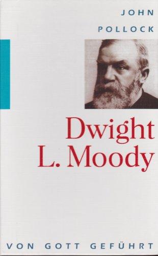 9783894361259: Dwight L. Moody. Von Gott geführt