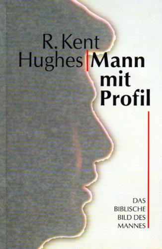 9783894362836: Mann mit Profil: Das biblische Bild des Mannes in Familie, Gesellschaft und Gemeinde