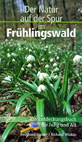 9783894363086: Im Frühlingswald - Der Natur auf der Spur: Ein Entdeckungsbuch für Jung und Alt