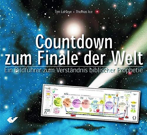 9783894363703: Der Countdown zum Finale der Welt: Ein Bildführer zum Verständnis biblischer Prophetie