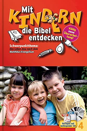 9783894365844: Mit Kindern die Bibel entdecken Bd. 4: Schwerpunktthema: Das Leben Jesu nach dem Matthäus-Evangelium