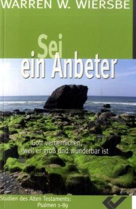 Sei ein Anbeter (9783894365875) by Wiersbe, Warren W.