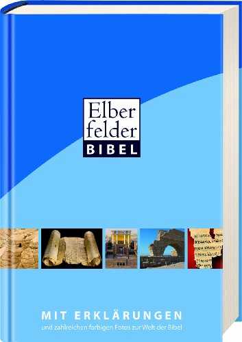 Elberfelder Bibel 2006 mit Erklärungen: Erklärungsbibel mit Bildern