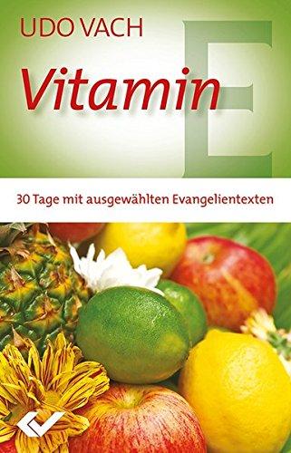9783894368791: Vitamin E: 30 Tage mit ausgewählten Evangelientexten