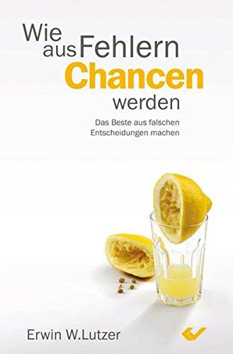Wie aus Fehlern Chancen werden (3894369620) by Erwin W. Lutzer