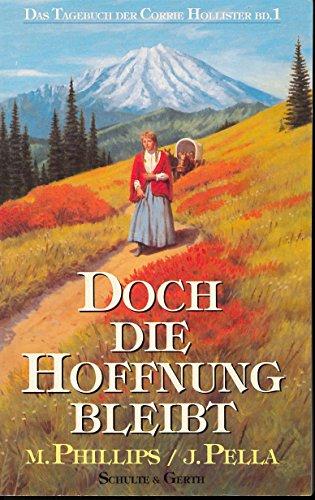 Doch Die Hoffnung Bleibt ~ My Father's World (Das Tagebuch Der Corrie Hollister ~ The Journals of Corrie Hollister, Bd 1 ~ Volume 1) (9783894371654) by Michael Phillips; Judith Pella