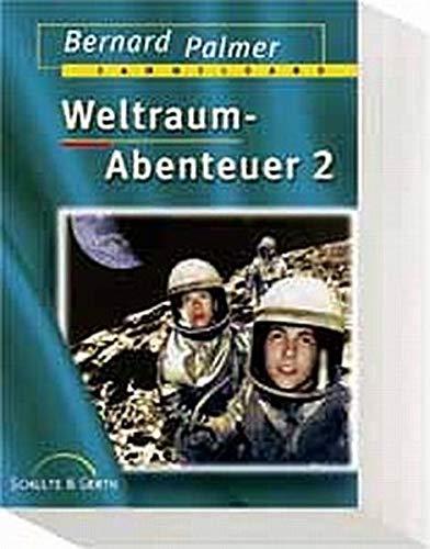 Weltraumabenteuer 2 (Der ungewollte Weltraumflug / Der: Palmer, Bernard