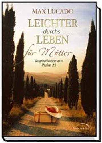 9783894378967: Leichter durchs Leben für Mütter: Inspirationen aus Psalm 23