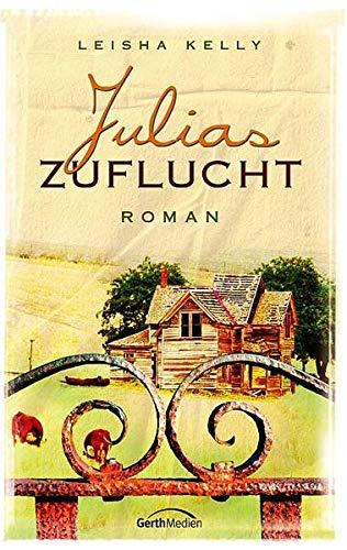 Julia's Zuflucht (Die Wortham Familien-Reihe #1) (9783894379247) by Leisha Kelly