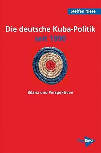 9783894384364: Die deutsche Kuba-Politik seit 1990: Bilanz und Perspektiven