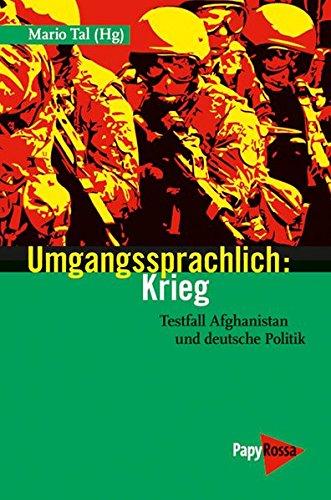9783894384418: Umgangssprachlich: Krieg: Testfall Afghanistan und deutsche Politik