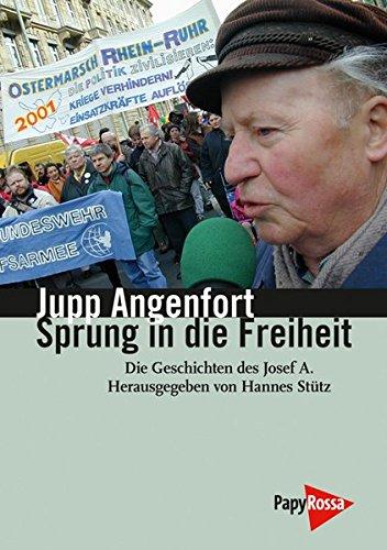 9783894384517: Sprung in die Freiheit: Die Geschichten des Josef A. Von ihm selbst erzählt