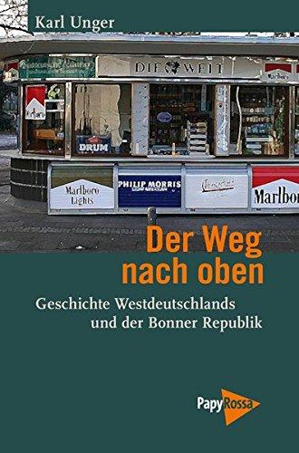 Der Weg nach oben: Geschichte Westdeutschlands und: Karl Unger
