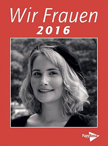 9783894385712: Wir Frauen 2016: Kalender