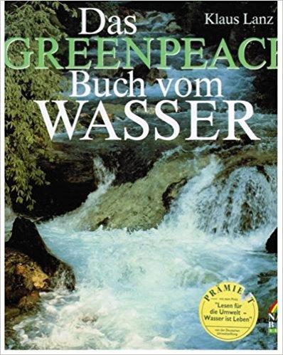 Das Greenpeace Buch vom Wasser: Klaus Lanz