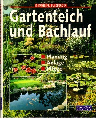 9783894402822: Gartenteich und Bachlauf. Planung. Anlage. Pflege ...