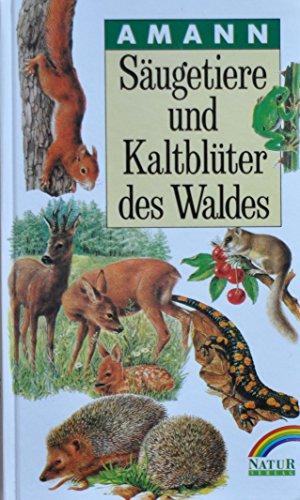 Säugetiere und Kaltblüter des Waldes: Gottfried Amann, Claudia