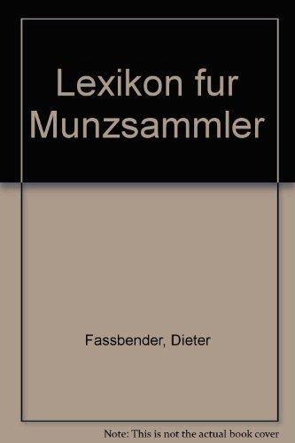 Lexikon für Münzsammler Über 1800 Begriffe von: Fassbender, Dieter