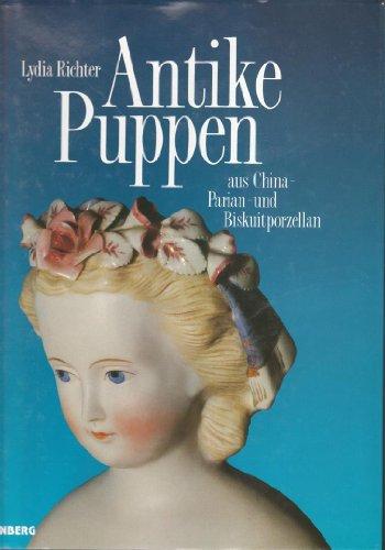 Antike Puppen mit modellierten Haaren aus China-, Parian- und Biskuitporzellan / Lydia Richter...