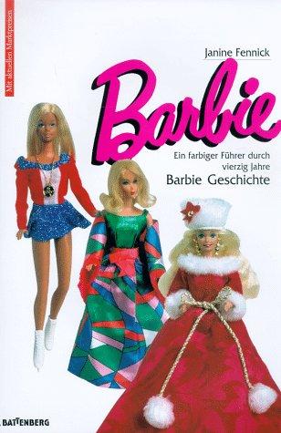 9783894413361: Barbie. Ein farbiger F�hrer durch vierzig Jahre Barbie- Geschichte