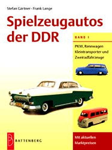 9783894415068: Spielzeugautos der DDR, Bd.1, PKW, Rennwagen, Kleintransporter und Zweiradfahrzeuge
