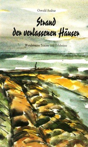 9783894421847: Strand der verlassenen H�user. Wundersame Tr�ume und Erlebnisse