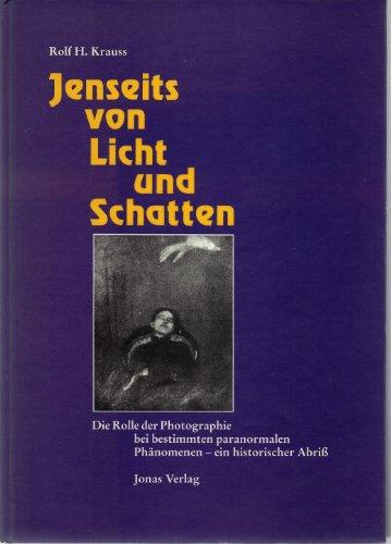 9783894451226: Jenseits von Licht und Schatten: Die Rolle der Photographie bei bestimmten paranormalen Phanomenen : ein historischer Abriss
