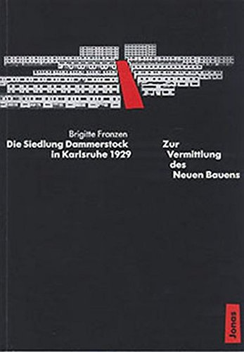 Die Siedlung Dammerstock in Karlsruhe 1929: Zur Vermittlung des neuen Bauens (German Edition) (9783894451561) by Brigitte Franzen