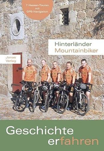 9783894453619: Hinterländer Mountainbiker. Geschichte erfahren-mit DVD: 7 Hessen-Touren mit GPS-Navigation
