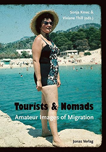 Tourists & Nomads: Amateur Images of Migration: Sonja Kmec, Viviane