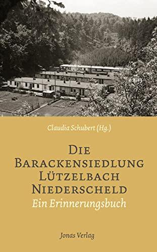 9783894454838: Die Barackensiedlung Lützelbach Niederscheld: Ein Erinnerungsbuch