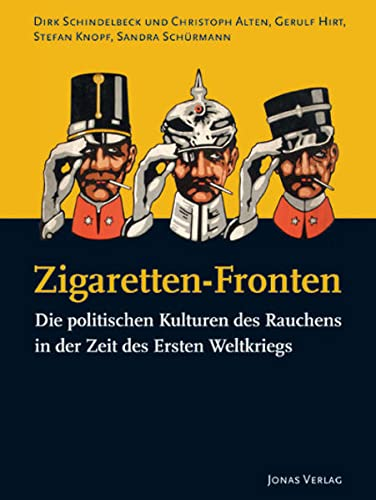 9783894454968: Zigaretten-Fronten: Die politischen Kulturen des Rauchens in der Zeit des Ersten Weltkriegs